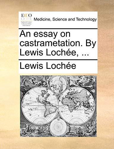 An essay on castrametation. By Lewis Lochée,: Lewis Lochà e