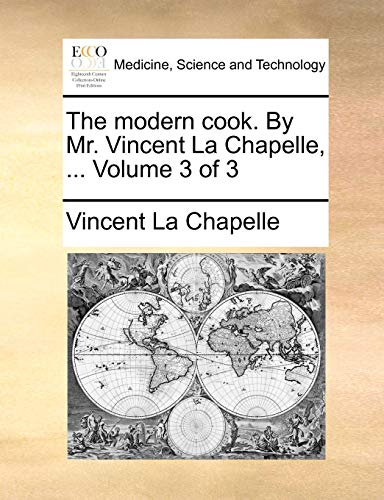 9781140950424: The modern cook. By Mr. Vincent La Chapelle. Volume 3 of 3