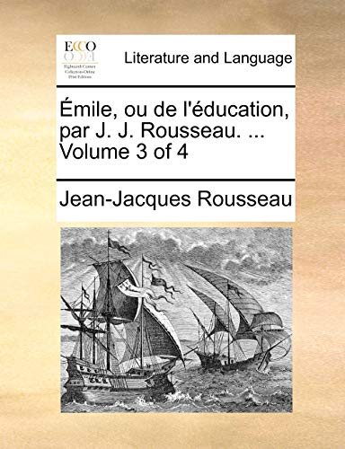 9781140961789: Émile, ou de l'éducation, par J. J. Rousseau. ... Volume 3 of 4 (French Edition)