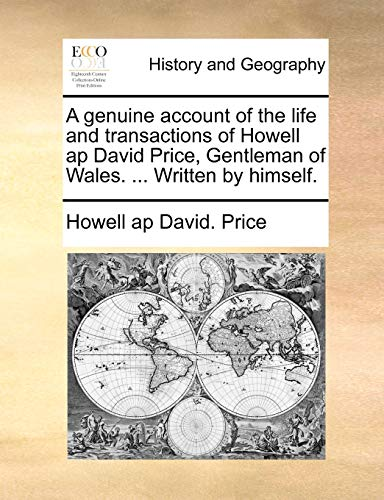 A genuine account of the life and: Howell ap David.
