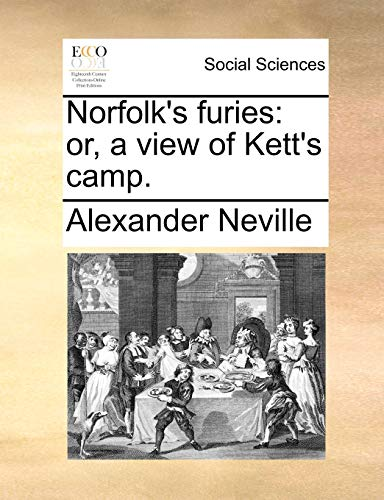 Norfolk's furies: or, a view of Kett's: Neville, Alexander
