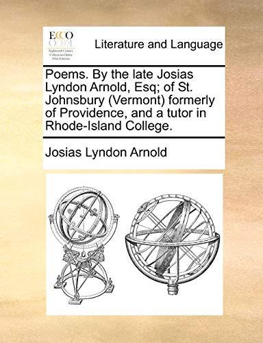 Poems. by the Late Josias Lyndon Arnold,: Josias Lyndon Arnold