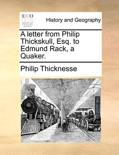 9781140978633: A letter from Philip Thickskull, Esq. to Edmund Rack, a Quaker.