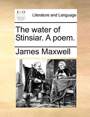 The water of Stinsiar. A poem. (1140999990) by Maxwell, James