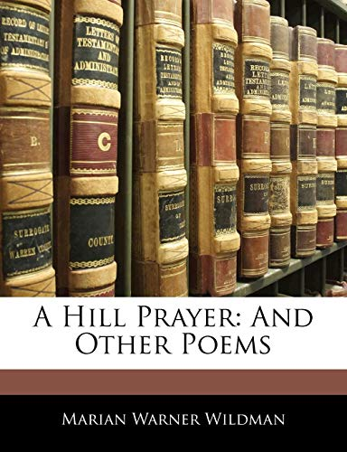 9781141004430: A Hill Prayer: And Other Poems