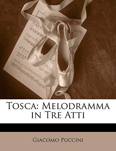Tosca: Melodramma in Tre Atti (Italian Edition) (1141010631) by Puccini, Giacomo