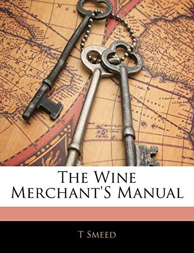 9781141017102: The Wine Merchant'S Manual