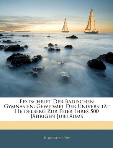 9781141035168: Festschrift Der Badischen Gymnasien: Gewidmet Der Universität Heidelberg Zur Feier Ihres 500 Jährigen Jubiläums (German Edition)