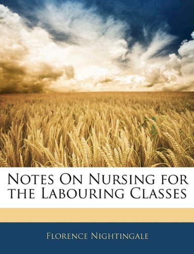 9781141041640: Notes On Nursing for the Labouring Classes