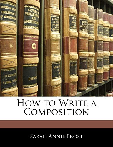 9781141054046: How to Write a Composition
