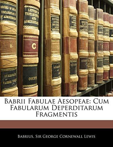 9781141080052: Babrii Fabulae Aesopeae: Cum Fabularum Deperditarum Fragmentis (Latin Edition)