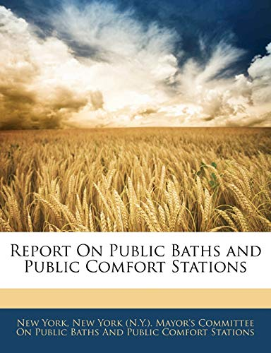 9781141109968: Report On Public Baths and Public Comfort Stations
