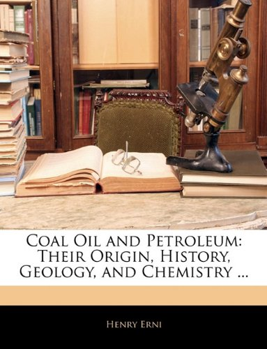 9781141123346: Coal Oil and Petroleum: Their Origin, History, Geology, and Chemistry ...