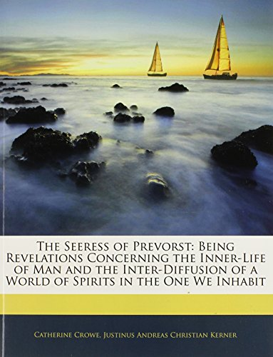 9781141134854: The Seeress of Prevorst: Being Revelations Concerning the Inner-Life of Man and the Inter-Diffusion of a World of Spirits in the One We Inhabit