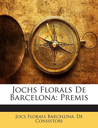 Jochs Florals De Barcelona: Premis (Catalan Edition)