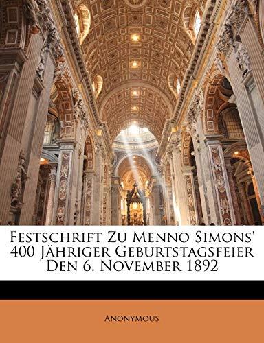 9781141158539: Festschrift Zu Menno Simons' 400 Jähriger Geburtstagsfeier Den 6. November 1892 (German Edition)