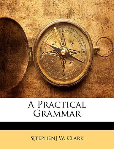 9781141162574: A Practical Grammar