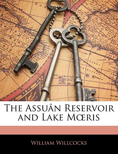 9781141170135: The Assuân Reservoir and Lake Moeris