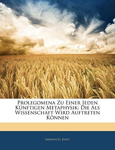 9781141185832: Prolegomena zu einer jeden künftigen Metaphysik, die als Wissenschaft wird auftreten können (German Edition)
