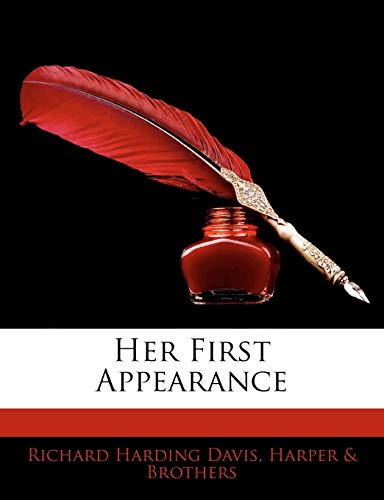 Her First Appearance (1141228114) by Richard Harding Davis; Harper & Brothers