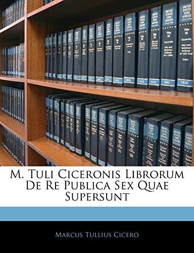 M Tuli Ciceronis Librorum de Re Publica: Marcus Tullius Cicero