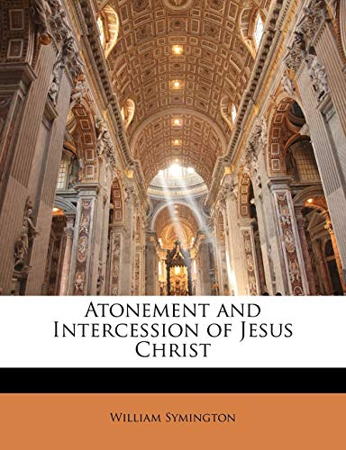 9781141270736: Atonement and Intercession of Jesus Christ