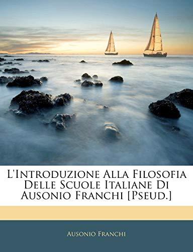 9781141276417: L'Introduzione Alla Filosofia Delle Scuole Italiane Di Ausonio Franchi [Pseud.] (Italian Edition)