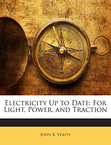 9781141288076: Electricity Up to Date: For Light, Power, and Traction