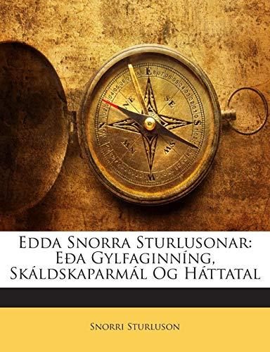 9781141340347: Edda Snorra Sturlusonar: Eða Gylfaginníng, Skáldskaparmál Og Háttatal (Icelandic Edition)