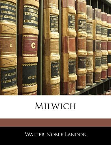 Milwich (Paperback): Walter Noble Landor