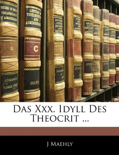 9781141371860: Das XXX. Idyll Des Theocrit ... (German Edition)
