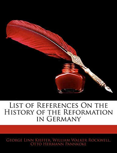 9781141380718: List of References On the History of the Reformation in Germany