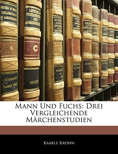 Mann Und Fuchs: Drei Vergleichende Marchenstudien (German
