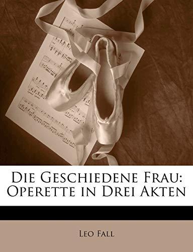 9781141477371: Die Geschiedene Frau: Operette in Drei Akten