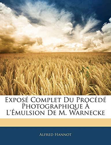 9781141523290: Exposé Complet Du Procédé Photographique À L'Émulsion De M. Warnecke (French Edition)