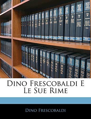 9781141537129: Dino Frescobaldi E Le Sue Rime (Italian Edition)