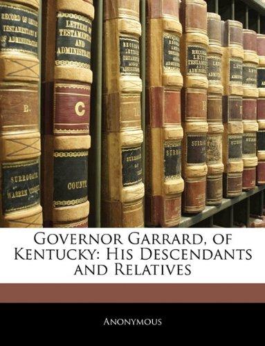 9781141556182: Governor Garrard, of Kentucky: His Descendants and Relatives