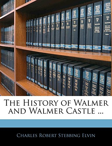 9781141566495: The History of Walmer and Walmer Castle ...