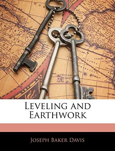 Leveling and Earthwork (Paperback): Joseph Baker Davis