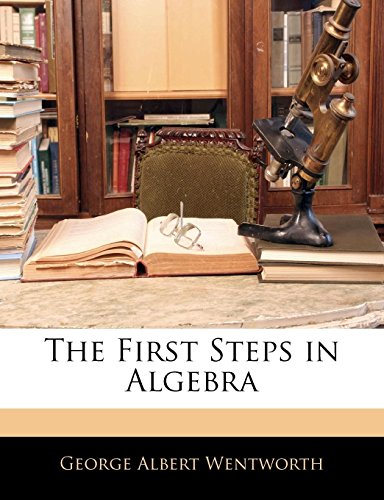 9781141610587: The First Steps in Algebra