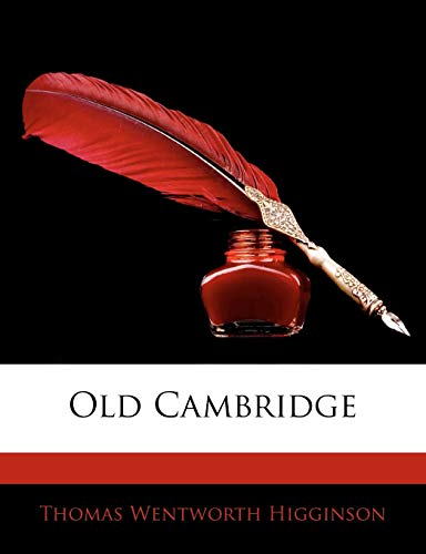 Old Cambridge (9781141615513) by Thomas Wentworth Higginson