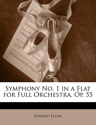 9781141626595: Symphony No. 1 in a Flat for Full Orchestra, Op. 55