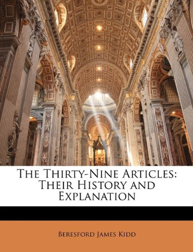 9781141643462: The Thirty-Nine Articles: Their History and Explanation