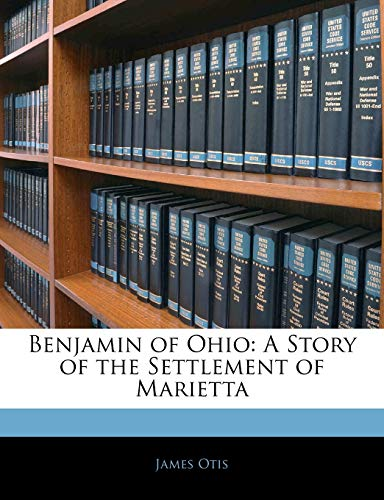 9781141646319: Benjamin of Ohio: A Story of the Settlement of Marietta