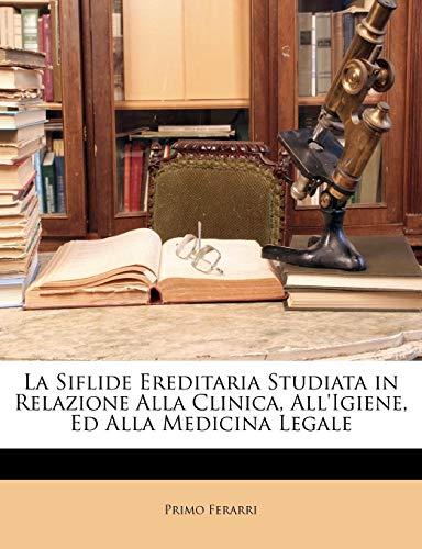 9781141652181: La Siflide Ereditaria Studiata in Relazione Alla Clinica, All'igiene, Ed Alla Medicina Legale