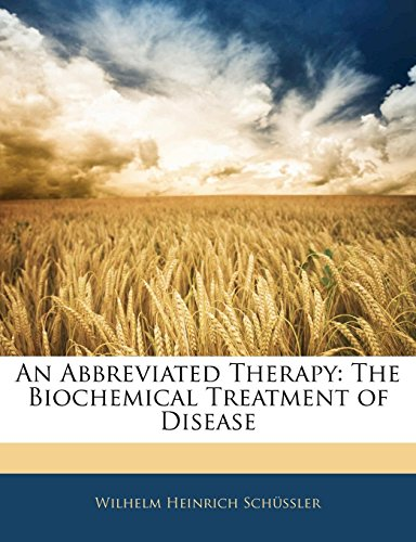 9781141663910: An Abbreviated Therapy: The Biochemical Treatment of Disease