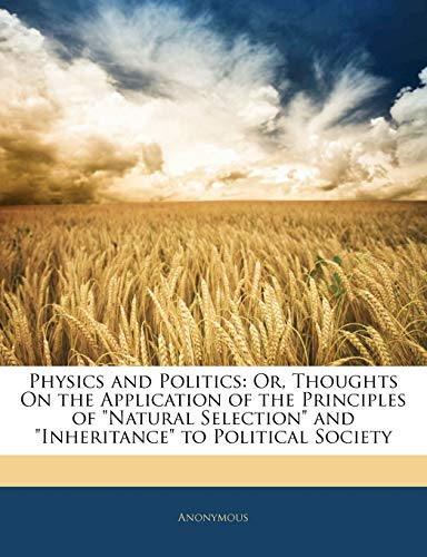 9781141677443: Physics and Politics: Or, Thoughts On the Application of the Principles of