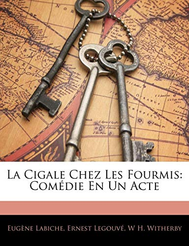 9781141678341: La Cigale Chez Les Fourmis: Comédie En Un Acte (French Edition)