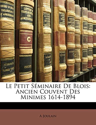 9781141689064: Le Petit S Minaire de Blois: Ancien Couvent Des Minimes 1614-1894 (French Edition)