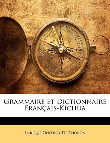 9781141704392: Grammaire Et Dictionnaire Français-Kichua (French Edition)